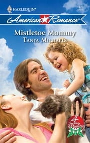 Mistletoe Mommy ebook by Tanya Michaels