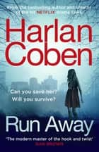 Run Away - The Sunday Times Number One bestseller ebook by Harlan Coben