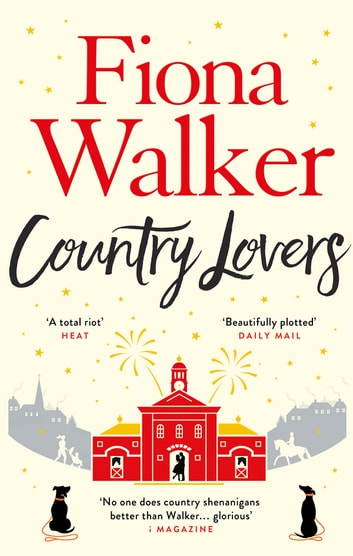 Country Lovers - A feel-good winter read from the Sunday Times bestselling author ebook by Fiona Walker