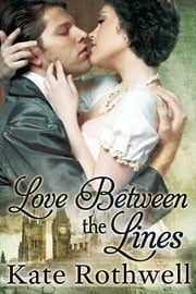 Love Between the Lines ebook by Kate Rothwell