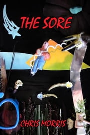 The Sore ebook by chris c morris