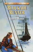 Blockade Runner ebook by Gilbert Morris