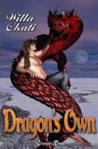 2nd Edition: Dragon's Own (Box Set) ebook by Willa Okati