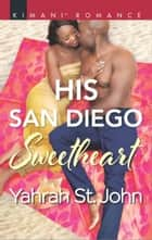 His San Diego Sweetheart ebook by Yahrah St. John