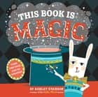 This Book Is Magic ebook by Ashley Evanson