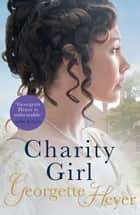 Charity Girl ebook by Georgette Heyer