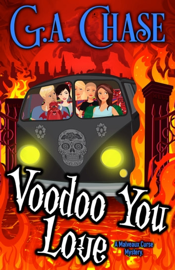 Voodoo You Love ebook by G.A. Chase