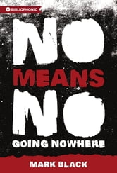 NoMeansNo - Going Nowhere ebook by Mark Black