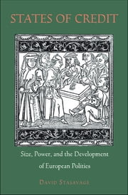 States of Credit - Size, Power, and the Development of European Polities ebook by David Stasavage