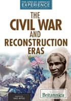 The Civil War and Reconstruction Eras ebook by Tracey Baptiste,Tracey Baptiste
