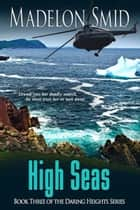 High Seas ebook by Madelon  Smid