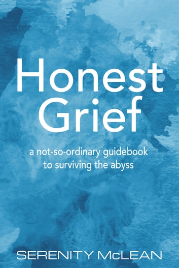 Honest Grief ebook by Serenity McLean