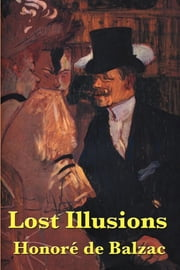 Lost Illusions ebook by Honore Balzac