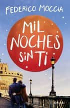 Mil noches sin ti ebook by Federico Moccia, Maribel Campmany Tarrés