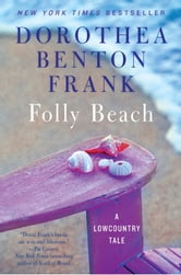 Folly Beach - A Lowcountry Tale ebook by Dorothea Benton Frank