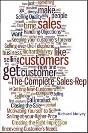 The Complete Sales Rep ebook by Richard Mulvey