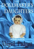 The Dollmaker's Daughters - Bo Bradley Mystery, #5 ebook by Abigail Padgett