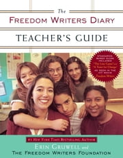 The Freedom Writers Diary Teacher's Guide ebook by Erin Gruwell, The Freedom Writers