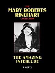 The Amazing Interlude ebook by Rinehart, Mary Roberts