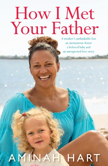 How I Met Your Father ebook by Aminah Hart