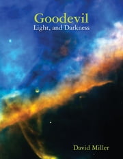 Goodevil: Light, and Darkness ebook by David Miller