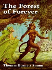 The Forest of Forever ebook by Thomas Burnett Swann