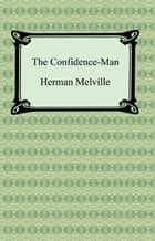 The Confidence-Man: His Masquerade ebook by Herman Melville