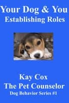 Your Dog & You ebook by Kay Cox
