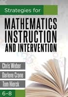 Strategies for Mathematics Instruction and Intervention, 6-8 ebook by Chris Weber,Darlene Crane