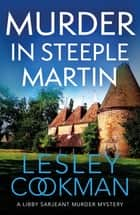 Murder in Steeple Martin - A gripping whodunnit set in the English village of Steeple Martin ebook by Lesley Cookman