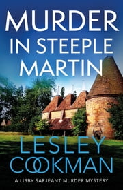 Murder in Steeple Martin - a completely gripping English cozy mystery in the village of Steeple Martin ebook by Lesley Cookman