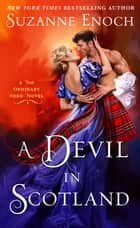 A Devil in Scotland - A No Ordinary Hero Novel ebook by Suzanne Enoch