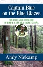 Captain Blue on the Blue Blazes ebook by Andy Niekamp