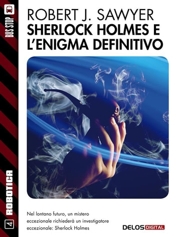 Sherlock Holmes e l'enigma definitivo ebook by Robert J. Sawyer