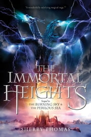 The Immortal Heights ebook by Sherry Thomas