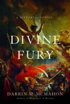 Divine Fury ebook by Darrin M. McMahon