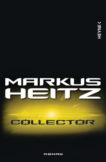 Collector - Collector 1 - Roman ebook by Markus Heitz