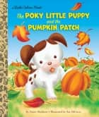 The Poky Little Puppy and the Pumpkin Patch ebook by Diane Muldrow, Sue DiCicco