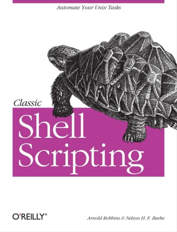 Classic Shell Scripting Ebook By Arnold Robbins 9780596555269