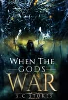 When The God's War ebook by S.C. Stokes