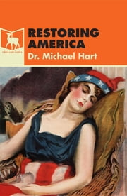 Restoring America ebook by Dr. Michael Hart