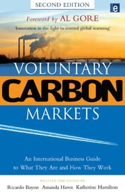 Voluntary Carbon Markets - An International Business Guide to What They Are and How They Work ebook by Ricardo Bayon,Amanda Hawn,Katherine Hamilton