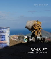 Bosslet Chisme-Heavy Duty ebook by Eberhard Bosslet, Mark Gisbourne, Javier Krawietz,...