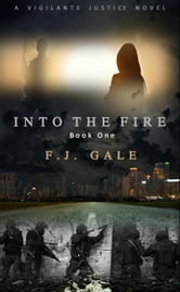 Into the Fire ebook by F.J. Gale