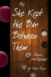 She Kept the Bar Between Them ebook by Steve Rosse