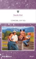 Cowgirl, Say Yes ebook by Brenda Mott
