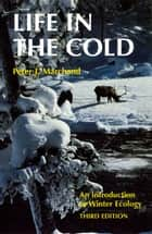 Life in the Cold ebook by Peter J. Marchand,Libby Walker