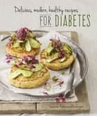 Delicious, modern, healthy recipes for diabetes ebook by Leanne Katzenellenbogen