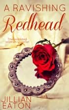 A Ravishing Redhead - Wedded Women Quartet, #2 ebook by Jillian Eaton