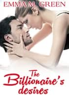 The Billionaires Desires Vol.2 ebook by Emma M. Green